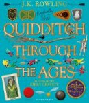 Rowling, J.K. - Quidditch Through the Ages - Illustrated Edition: A magical companion to the Harry Potter stories - 9781526608123 - 9781526608123