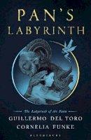 del Toro, Guillermo, Funke, Cornelia - Pan's Labyrinth: The Labyrinth of the Faun - 9781526609557 - 9781526609557