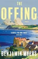 Myers, Benjamin - The Offing: A BBC Radio 2 Book Club Pick - 9781526611307 - 9781526611307