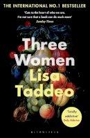 Taddeo, Lisa - Three Women: THE #1 SUNDAY TIMES BESTSELLER - 9781526611642 - 9781526611642