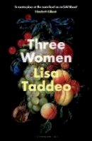 Taddeo, Lisa - Three Women - 9781526611659 - 9781526611659