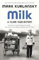 Kurlansky, Mark - Milk: A 10,000-Year History - 9781526614346 - 9781526614346