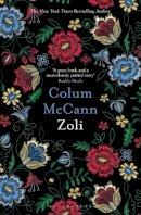 McCann, Colum - Zoli - 9781526617224 - 9781526617224