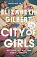 Gilbert, Elizabeth - City of Girls: The Sunday Times Bestseller - 9781526619808 - 9781526619808
