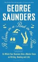 Saunders, George - A Swim in a Pond in the Rain: From the Man Booker Prize-winning, New York Times-bestselling author of Lincoln in the Bardo - 9781526624284 - 9781526624284