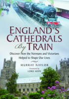 Naylor, Murray - England's Cathedrals by Train - 9781526706362 - V9781526706362