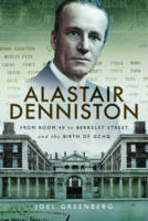 Greenberg, Joel - Alastair Denniston: Code-breaking From Room 40 to Berkeley Street and the Birth of GCHQ - 9781526709127 - V9781526709127