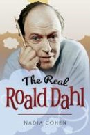 Cohen, Nadia - The Real Roald Dahl - 9781526722072 - V9781526722072