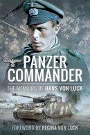 Hans von Luck - Panzer Commander: The Memoirs of Hans von Luck - 9781526781833 - V9781526781833
