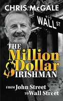 McGale, Chris - The Million Dollar Irishman: From John Street To Wall Street - 9781527286658 - 9781527286658