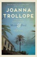 Trollope, Joanna - Mum & Dad - 9781529003390 - 9781529003390