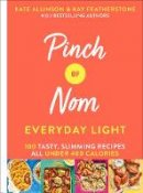 Kay Featherstone, Kate Allinson - Pinch of Nom Everyday Light: 100 Tasty, Slimming Recipes All Under 400 Calories - 9781529026405 - 9781529026405