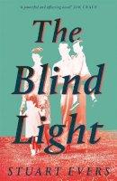 Evers, Stuart - The Blind Light - 9781529030976 - 9781529030976