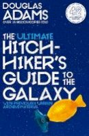 Adams, Douglas - The Ultimate Hitchhiker's Guide to the Galaxy: 42nd Anniversary Edition - 9781529034578 - 9781529034578
