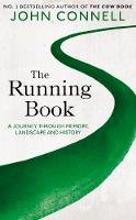 Connell, John - The Running Book: A Journey through Memory, Landscape and History - 9781529042368 - 9781529042368