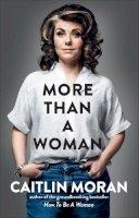 Moran, Caitlin - More Than a Woman - 9781529102765 - 9781529102765