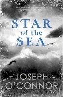 O'Connor, Joseph - Star of the Sea - 9781529112634 - 9781529112634