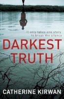Kirwan, Catherine - Darkest Truth - 9781529123814 - V9781529123814