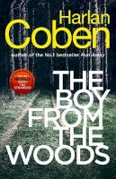 Coben, Harlan - The Boy from the Woods: New from the #1 bestselling creator of the hit Netflix series The Stranger - 9781529123838 - 9781529123838