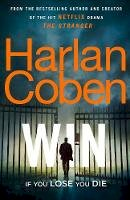 Coben, Harlan - Win: New from the #1 bestselling creator of the hit Netflix series The Stranger - 9781529123852 - 9781529123852