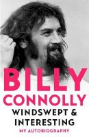 Connolly, Billy - Windswept & Interesting: My Autobiography - 9781529318258 - 9781529318258