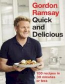 Ramsay, Gordon - Gordon Ramsay Quick & Delicious: 100 recipes in 30 minutes or less - 9781529325430 - 9781529325430