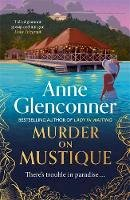 Glenconner, Anne - Murder On Mustique: from the author of the Sunday Times bestselling memoir Lady in Waiting - 9781529336351 - 9781529336351