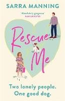 Sarra Manning - Rescue Me: An uplifting romantic comedy perfect for dog-lovers - 9781529336559 - 9781529336559