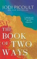 Picoult, Jodi - The Book of Two Ways: A stunning novel about life, death and missed opportunities - 9781529338065 - 9781529338065