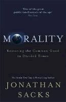 Sacks, Jonathan - Morality: Restoring the Common Good in Divided Times - 9781529342635 - 9781529342635