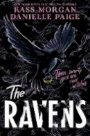 Paige, Danielle, Morgan, Kass - The Ravens - 9781529363838 - 9781529363838