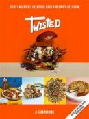 Twisted - Twisted: A Cookbook - Bold, Unserious, Delicious Food for Every Occasion - 9781529394849 - 9781529394849
