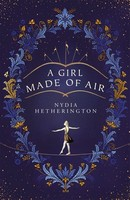 Hetherington, Nydia - A Girl Made of Air - 9781529408874 - V9781529408874