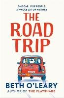 O'Leary, Beth - The Road Trip: The heart-warming new novel from the author of The Flatshare and The Switch - 9781529409062 - 9781529409062