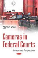 - Cameras in Federal Courts: Issues and Perspectives (Government Procedures and Operations) - 9781536100310 - V9781536100310