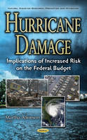 Martha Atkinson - Hurricane Damage: Implications of Increased Risk on the Federal Budget (Natural Disaster Research, Prediction and Mitigation) - 9781536100358 - V9781536100358