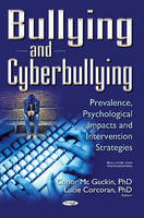 Conor McGuckin - Bullying and Cyberbullying: Prevalence, Psychological Impacts and Intervention Strategies (Bullying and Victimization) - 9781536100495 - V9781536100495