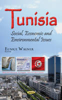 Eunice Wagner - Tunisia: Social, Economic and Environmental Issues (African Political, Economics, and Security Issues) - 9781536100617 - V9781536100617