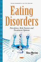Nina Morton - Eating Disorders: Prevalence, Risk Factors and Treatment Options (Eating Disorders in the 21st Century) - 9781536100624 - V9781536100624