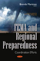 Brenda Martinez - Fema and Regional Preparedness: Coordination Efforts - 9781536100792 - V9781536100792