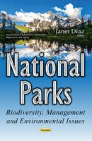 - National Parks: Biodiversity, Management and Environmental Issues (Environmental Remediation Technologies, Regulations and Safety) - 9781536101393 - V9781536101393