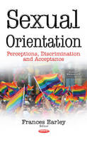 Frances Earley - Sexual Orientation: Perceptions, Discrimination and Acceptance (Human Sexuality) - 9781536101409 - V9781536101409