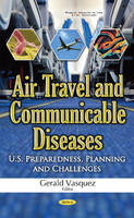 Gerald Vasquez - Air Travel and Communicable Diseases: U.s. Preparedness, Planning and Challenges - 9781536101881 - V9781536101881