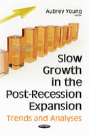 Aubrey Young - Slow Growth in the Post-recession Expansion: Trends and Analyses - 9781536103243 - V9781536103243