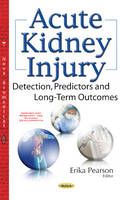 Erika Pearson - Acute Kidney Injury: Detection, Predictors and Long-term Outcomes - 9781536103793 - V9781536103793