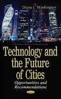 Diana L. Washington - Technology and the Future of Cities: Opportunities and Recommendations - 9781536104189 - V9781536104189