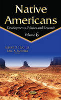 Albert O Hughes - Native Americans: Developments, Policies and Research - 9781536104943 - V9781536104943