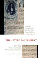 - The Lively Experiment: Religious Toleration in America from Roger Williams to the Present - 9781538101704 - V9781538101704