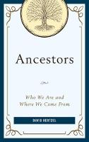 Hertzel, David - Ancestors: Who We Are and Where We Come From - 9781538104361 - V9781538104361