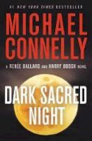Connelly, Michael - Dark Sacred Night - 9781538731758 - 9781538731758